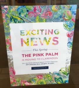 Sign at 'The Pink Palm' in McLean noting its move to Clarendon (photo courtesy Lindsey W.)